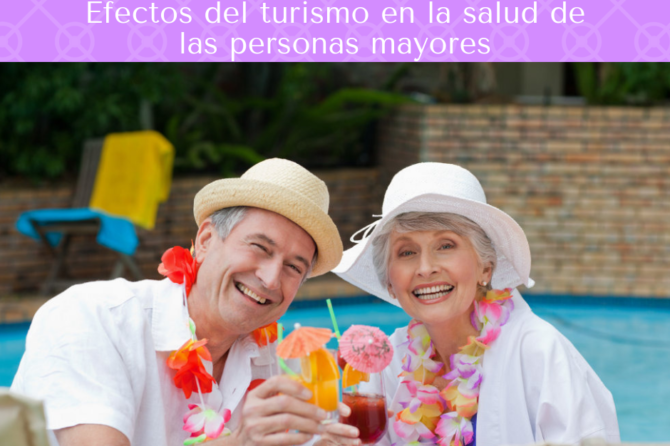 Efectos del turismo en la salud de las personas mayores