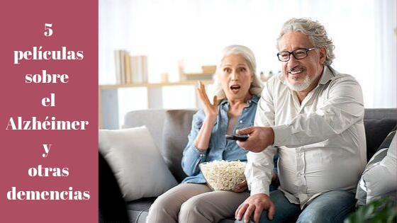 5 películas sobre el Alzhéimer y otras demencias