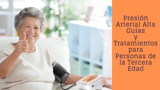 Presión Arterial Alta: Guías y Tratamientos para Personas de la Tercera Edad
