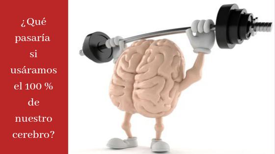 ¿Qué pasaría si usáramos el 100 % de nuestro cerebro?