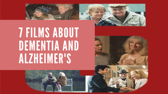 7 Films about dementia and alzheimer's