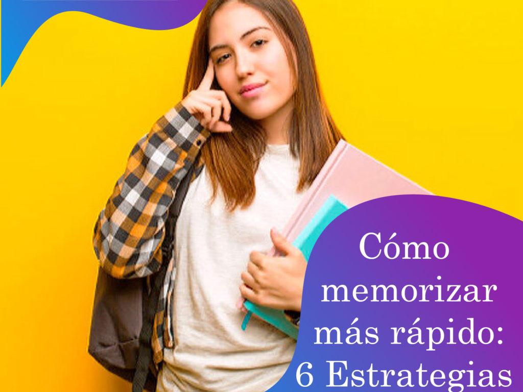 Cómo memorizar más rápido: 5 Estrategias infalibles
