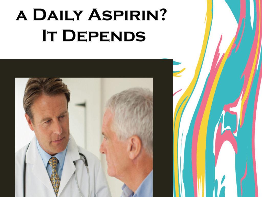 Should You Take a Daily Aspirin? It Depends