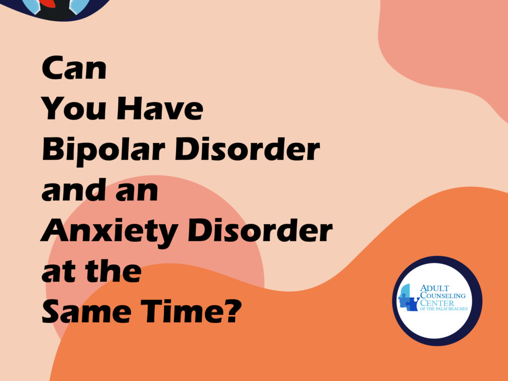 Can You Have Bipolar Disorder and an Anxiety Disorder at the Same Time?