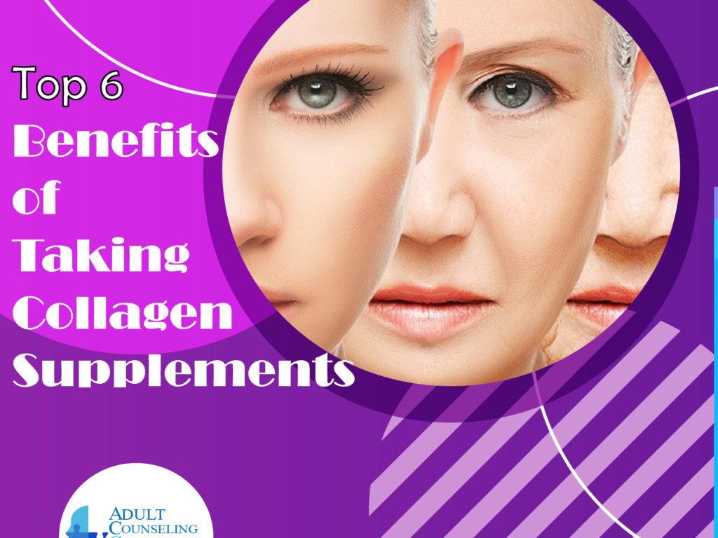 Top 6 Benefits of Taking Collagen Supplements