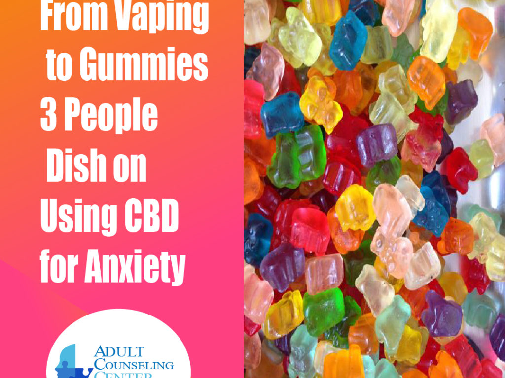 From Vaping to Gummies 3 People Dish on Using CBD for Anxiety