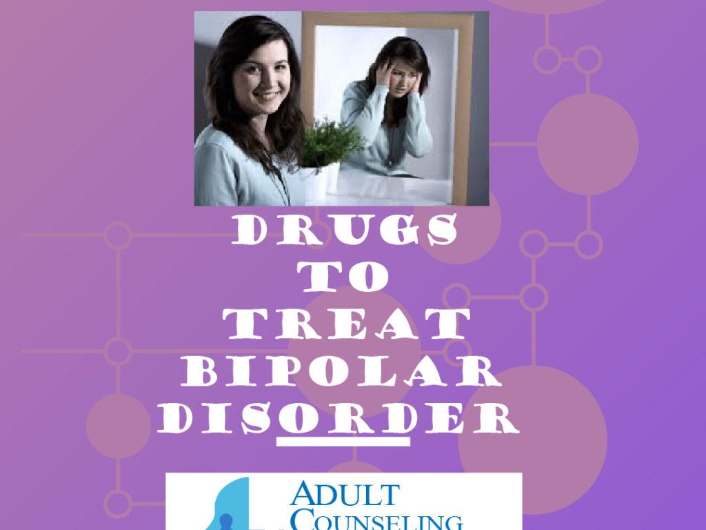 Drugs to Treat Bipolar Disorder